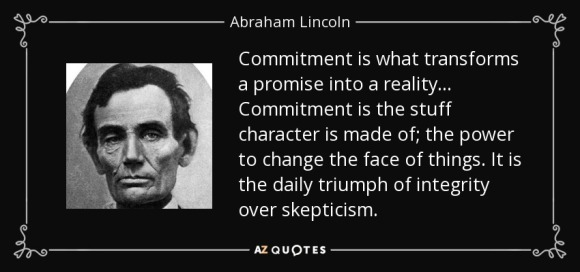 quote-commitment-is-what-transforms-a-promise-into-a-reality-commitment-is-the-stuff-character-abraham-lincoln-84-42-45